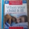 When Your Child is Ill (A Home Guide For Parents)