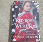 Red Rose White Rose (By Joanna Hickson)