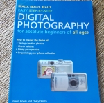 Digital Photography for Absolute Beginners of All Ages