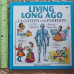 Living Long Ago: Clothes And Fashion (Usborne Explainers)