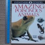 Amazing Poisonous Animals (Eyewitness Juniors)