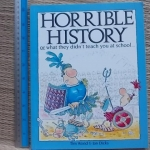 Horrible History (Or What They didn't Teach You at School...)