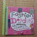 Fashion Doodles (Use Stencils, Stickers And Pretty Patterned Paper)