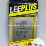 แบตเตอรี่ OPPO R9S LEEPLUS ประกัน 1 ปี