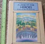 A Land Fit For Heroes (British life After the Great War)