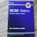 GCSE HISTORY: Schools History Project/ The Revision Guide