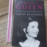 America's Queen (The Life of Jacqueline Kennedy Onassis By Sarah Bradford)