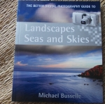 (The Better Digital Photography Guide To) Landscapes, Seas and Skies