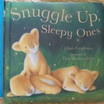 Snuggle Up, Sleepy Ones (Board Book)