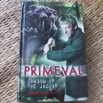 PRIMEVAL: Shadow of The Jaguar (Hardback)