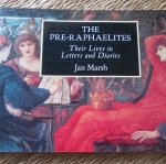 The Pre-Raphaelites: their Lives in Letters and Diaries