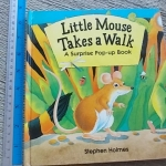Little Mouse Takes a Walk (A Surprise Pop-Up Book)