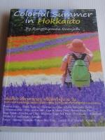 Colorful Summer in Hokkaido / รุ่งทิพย์สุดา บุญจอม