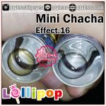 Mini Chacha Effect.16