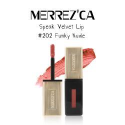 Merrez'Ca Speak Velvet Lip #202 Funky Nude