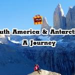 South America & Antarctica A Journey