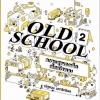 OLD SCHOOL 2 ความสุขของเด็ก เล็กเท่าขนม [mr07]