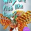 First Questions And Answers - Why are fish like lions? หนังสือคำถามแรกและคำตอบ - ทำไมปลาจึงเหมือนสิงโตได้