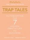 ชีวิตไม่ติดกับ: กำจัด 7 กับดักขวางความสำเร็จ (Trap Tales: Outsmarting the 7 Hidden Obstacles to Success) (Pre-Order)