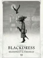 Beansprout & Firehead VI: Blackdress ถั่วงอกและหัวไฟ กับเรื่องราวของสุภาพสตรีชุดดำ 6