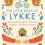 ลุกกะ: วิถีความสุขจากทุกมุมโลก (The Little Book of Lykke: The Danish Search for the World's Happiest People) thumbnail 1