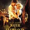 มายา รัก ละครสัตว์ (Water for Elephants)