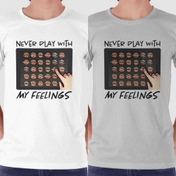 เสื้อยืด Never Play with My Feelings