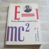 E=mc 2 ชีวประวัติของสมการสะท้านโลก David Bodanis เขียน ดร.อาณัติ ลีมัคเดช แปล***สินค้าหมด***