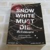 สโนไวท์ต้องตาย (Snowwhite Must Die) เนเล นอยเฮาซ์ เขียน สรวงอัปสร กสิกรานันท์ แปล