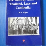 The Railway Atlas of Thailand, Laos and Cambodia B.R. Whyte