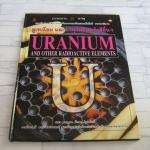 ยูเรเนียมและธาตุกัมมันตรังสีอื่น ๆ (Uranium and Other Radioactive Elements) ดร.ไบรอัน แนพพ์ เขียน รศ.ดร.ศักดา ไตรศักดิ์ แปล (จองแล้วค่ะ)