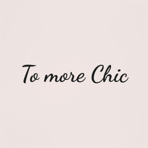 To more CHIC